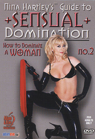 Nina Hartley's Guide to Sensual Domination  No 2 How to Dominate a Woman