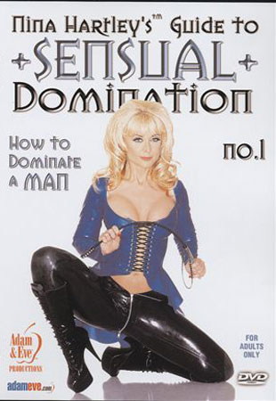Nina Hartley's Guide to Sensual Domination no.1 How to Dominate a Man
